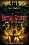 Heart of the Mummy (Scream Street, #3)