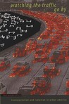 Watching the Traffic Go by: Transportation and Isolation in Urban America