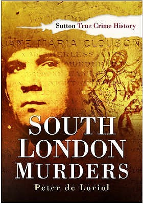 South London Murders (True Crime History) (Sutton True Crime History)