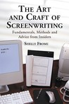 The Art and Craft of Screenwriting: Fundamentals, Methods and Advice from Insiders