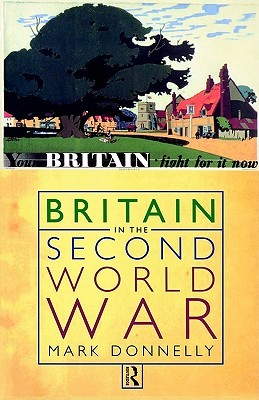 Britain in the Second World War by Mark P. Donnelly
