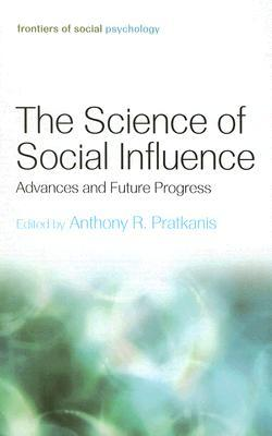 The Science of Social Influence: Advances and Future Progress