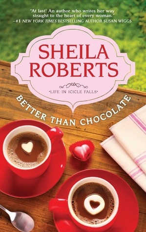 Better Than Chocolate (Life in Icicle Falls, #2)