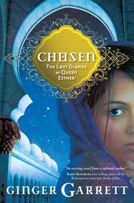 Chosen: The Lost Diaries of Queen Esther (Lost Loves of the Bible #2)