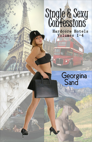 Single and Sexy Confessions (Hardcore Hotels Volumes 1-4)