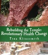 Rebuilding the Temple: Revolutionary Health Change