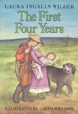 The First Four Years (Little House, #9) by Laura Ingalls Wilder