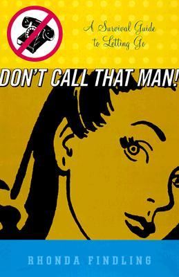 Don't Call That Man! by Rhonda Findling