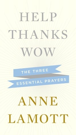 Help Thanks Wow: Three Essential Prayers