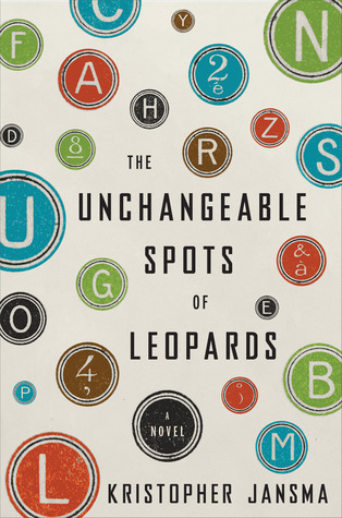 Book cover: The Unchangeable Spots of Leopards by Kristopher Jansma