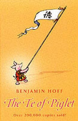 The Te Of Piglet by Benjamin Hoff