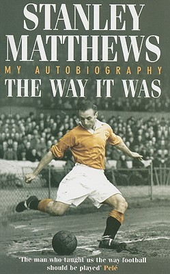 Download online for free The Way It Was: My Autobiography by Stanley Matthews MOBI