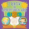 I Know the Scriptures Are True: A Year of Family Home Evening Lessons to Immerse Your Children in the Scriptures [With CDROM]