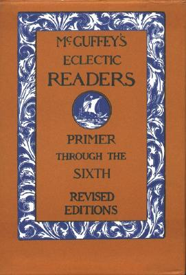McGuffey Eclectic Readers by William Holmes McGuffey