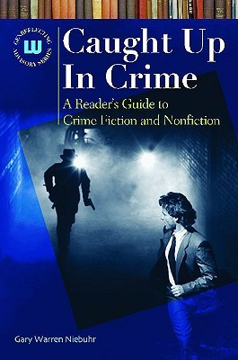 Caught Up in Crime by Gary Warren Niebuhr
