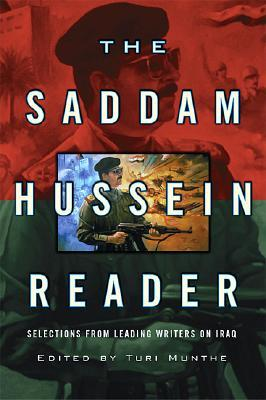 The Saddam Hussein Reader: Selections from Leading Writers on Iraq