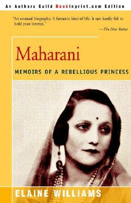 Maharani: Memoirs of a Rebellious Princess