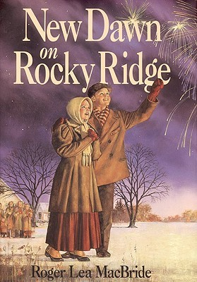 New Dawn on Rocky Ridge (Little House: The Rose Years, #6)