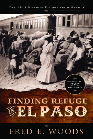 Finding Refuge in El Paso by Fred E. Woods