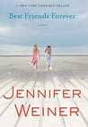 Best Friends Forever by Jennifer Weiner