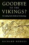 Goodbye to the Vikings?: Re-Reading Early Medieval Archaeology