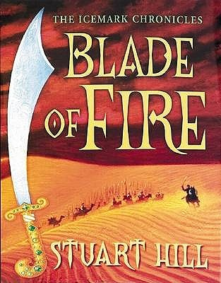 Blade of Fire (The Icemark Chronicles, #2)