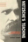 "Nietzsche's Teaching: An Interpretation of ""Thus Spoke Zarathustra"""
