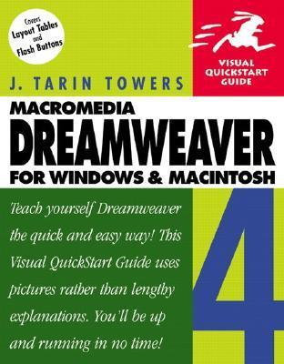 Dreamweaver 4 for Windows and Macintosh by J. Tarin Towers