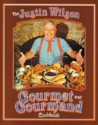 Justin Wilson Gourmet and Gourmand Cookb by Justin Wilson