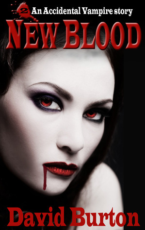 New Blood - (An Accidental Vampire #2)