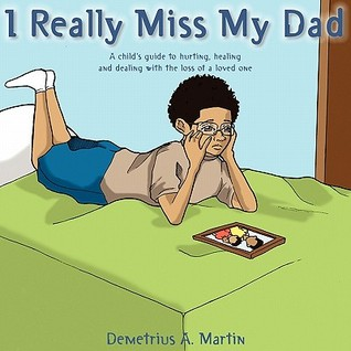 I Really Miss My Dad