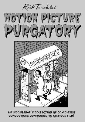 Rick Trembles' Motion Picture Purgatory by Rick Trembles
