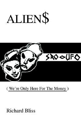 Alien$: We're Only Here for the Money