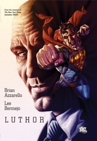 Read online Luthor PDF by Brian Azzarello, Lee Bermejo