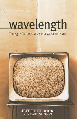 Wavelength, Tuning In To God's Voice In A World of Static
