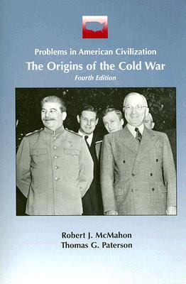 The Origins of the Cold War by Robert J. McMahon