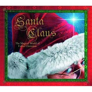 Santa Claus: The Magical World of Father Christmas. [Rod Green]
