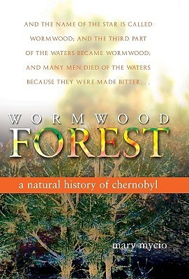 Wormwood Forest by Mary Mycio