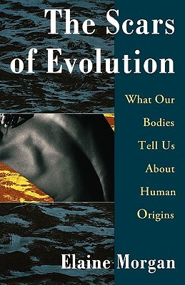 The Scars of Evolution by Elaine Morgan