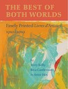 The Best of Both Worlds: Finely Printed Livres D'Artistes, 1910-2010