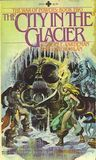The City in the Glacier by Robert E. Vardeman