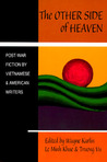 The Other Side of Heaven: Post-War Fiction by Vietnamese and American Writers