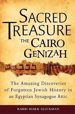 Sacred Treasure - The Cairo Genizah by Mark Glickman