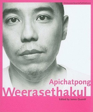 Apichatpong Weerasethakul by James Quandt