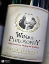 Wine and Philosophy: A Meritage of Vintage Ideas