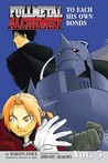 Fullmetal Alchemist: To Each His Own Bonds (Fullmetal Alchemist, #5)