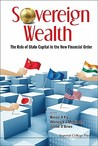 Regulating Foreign Capital: The Rise and Implications of Sovereign Wealth Fund and State-Owned Enterprise Investment