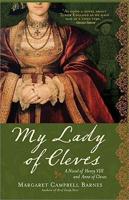 My Lady of Cleves by Margaret Campbell Barnes