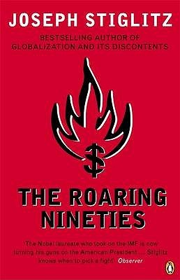 The Roaring Nineties by Joseph E. Stiglitz