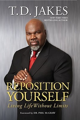 Reposition Yourself by T.D. Jakes